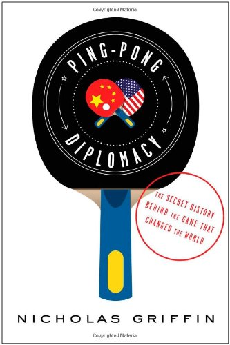 The cover of Nicholas Griffin's book, Ping-Pong Diplomacy. Source: http://bit.ly/1u04ZxZ