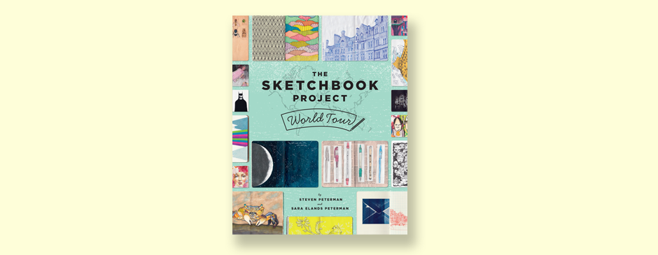 The Sketchbook Project World Tour by Sara Elands Peterman and Steven Peterman. Princeton Architectural Press, 2015. © Art House Projects, LLC