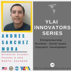 Andres Sanchez Mora, Founder and CEO of Millennial Ecuador.